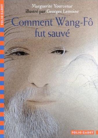 Comment Wang-Fô fut sauvé | Yourcenar, Marguerite (1903-1987)